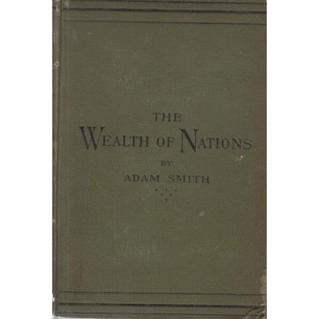 An Enquiry into the Nature and Causes of the Wealth of Nations