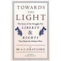 Towards the Light: The Story of the Struggles for Liberty and Rights that Made the Modern West (Signed)