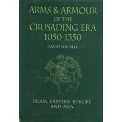 Arms & Armour of the Crusading Era 1050-1350