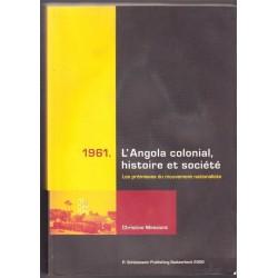 L'Angola colonial, histoire et societe