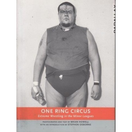 One Ring Circus: Extreme Wrestling In The Minor Leagues (Parallax)