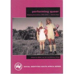 Performing Queer: Shaping Sexualities 1994-2004 Vol. 1