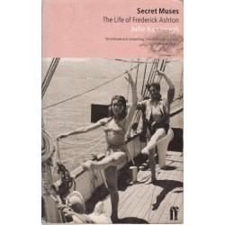 Secret Muses. The Life of Frederick Ashton