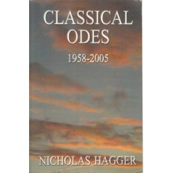 Classical Odes, 1994-2005: Poems On England, Europe And A Global Theme, And Of Everyday Life In The One