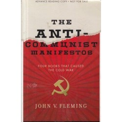 The Anti-Communist Manifestos - Four Books That Caused the Cold War