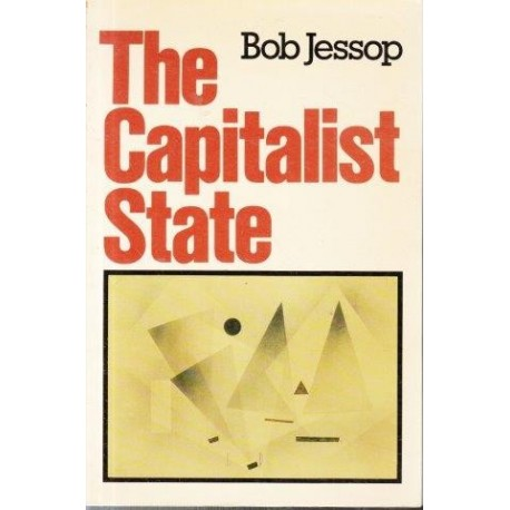 The Capitalist State: Marxist Theories and Meditations