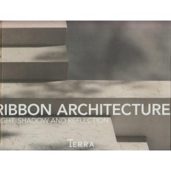 Ribbon Architecture: Light, Shadow, and Reflection in Architecture (Signed)