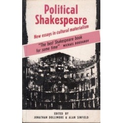 Political Shakespeare. New Essays in Cultural Materialism