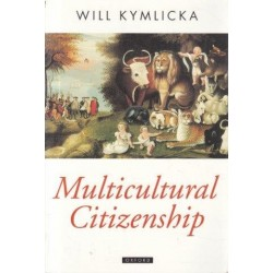 Multicultural Citizenship - A Liberal Theory of Minority Rights