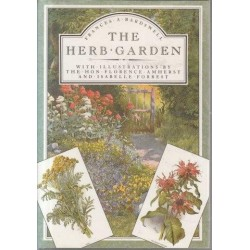 The Herb-Garden with Illustrations by the Hon Florence Amherst and Isabelle Forrest