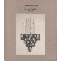 Annette Messager: Comedie Tragedie, 1971 - 1989