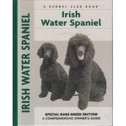 Irish Water Spaniel - Special Rare-Breed Edition: A Comprehensive Owner's Guide
