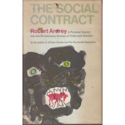 Social Contract: A Personal Inquiry Into The Evolutionary Sources Of Order And Disorder