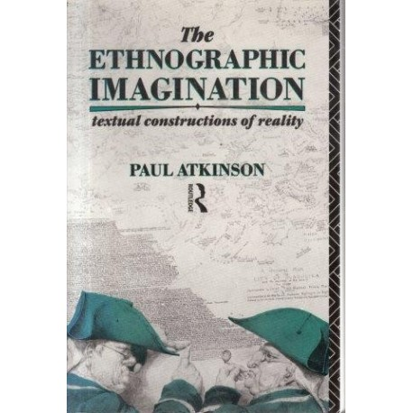 The Ethnographic Imagination: Textual Constructions of Reality