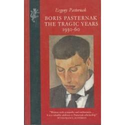 Boris Pasternak: The Tragic Years