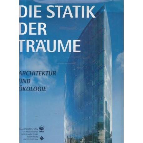 Die Statik der Traume: Architektur und Okologie