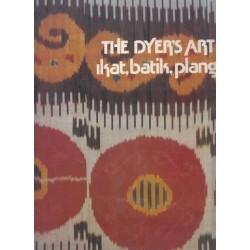 The Dyer's Art: Ikat, Batik, Plangi