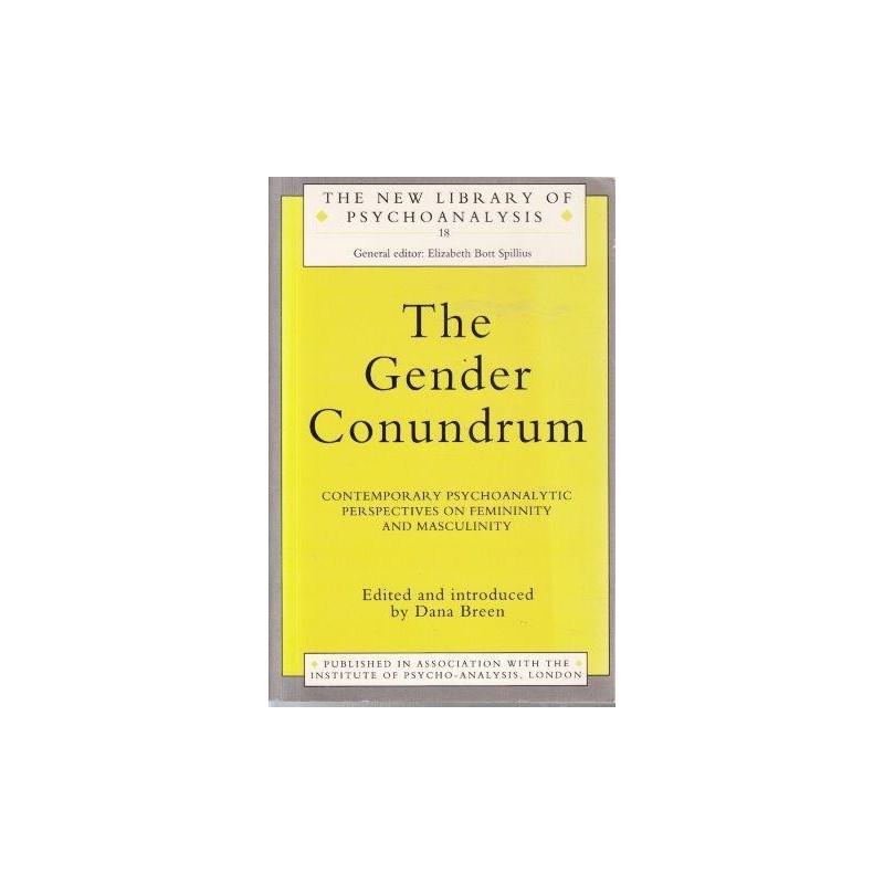 Breen, Dana The Gender Conundrum: Contemporary Psychoanalytic Perspectives  on Femininity and Masculinity