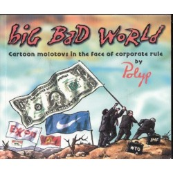 Big Bad World: Cartoon Molotovs In The Face Of Corporate Rule