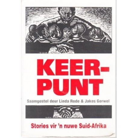 Keerpunt - Nuwe Stories Vir 'n Nuwe Suid-Afrika: 26 Stories