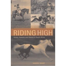 Riding High: Horses, Humans and History in South Africa
