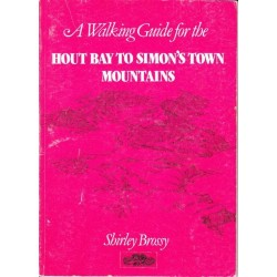 A Walking Guide for the Hout Bay to Simon's Town Mountains