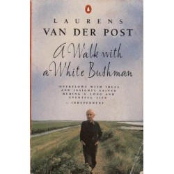 A Walk With A White Bushman: Conversations With Jean-Marc Pottiez