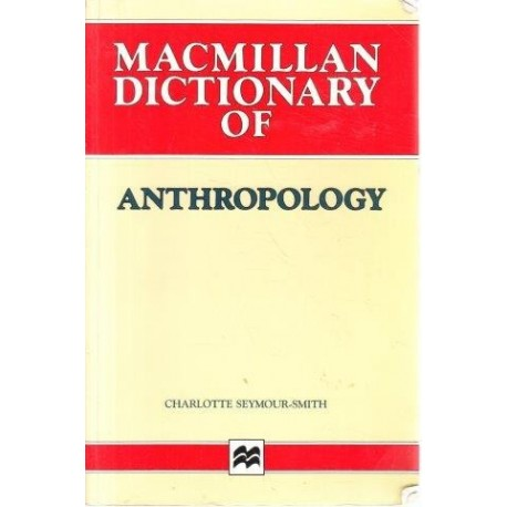 Macmillan Dictionary Of Anthropology