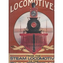 Locomotives: From the Steam Locomotive to the Bullet Train