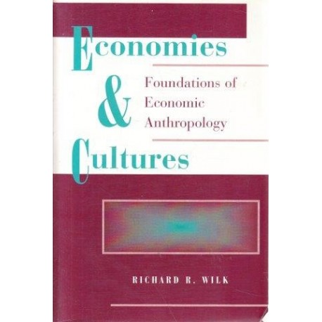 Economies And Cultures: Foundations Of Economic Anthropology