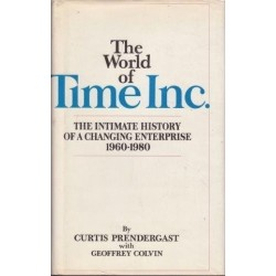 The World Of Time Inc.: The Intimate History Of A Changing Enterprise : 1960-1980
