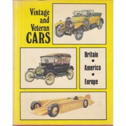Vintage and Veteran Cars: Britain, America, Europe
