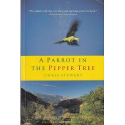 A Parrot In The Pepper Tree: A Sort Of Sequel To 'Driving Over Lemons'