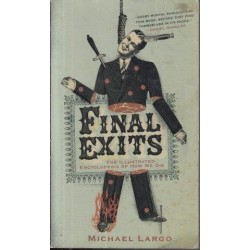 Final Exits - The Illustrated Encyclopaedia of How We Die