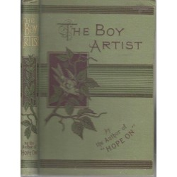 The Boy-Artist: Or The Reward for Preseverance, a Tale for the Young
