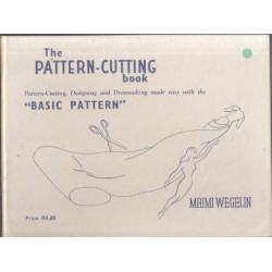 """The Pattern-Cutting Book. Pattern-cutting, Designing and Dressmaking Made Easy with the """"Basic Pattern"""""""