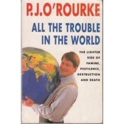 All The Trouble In The World: The Lighter Side Of Famine, Pestilence, Destruction And Death