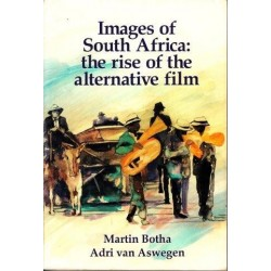 Images of South Africa: the Rise of the Alternative Film