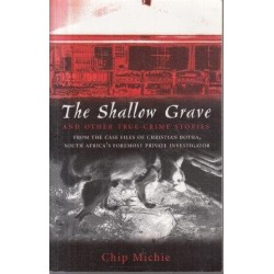 The Shallow Grave And Other True Crime Stories (Signed)