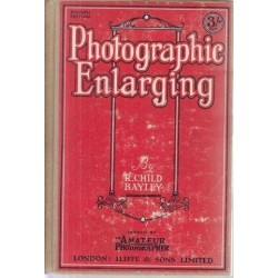 Photographic Enlarging: A Handbook for Amateur Photographers