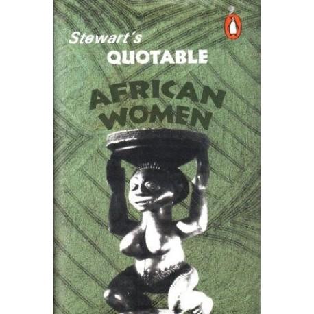 Stewart's Quotable African Women