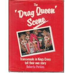 The Drag Queen Scene: Transsexuals in Kings Cross