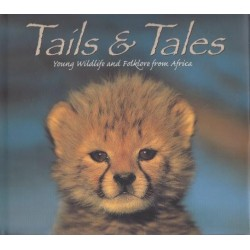 Tails & Tales: Young Wildlife and Folklore from Africa