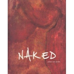 Naked. Verse, Prose and Paintings. 1965-2005