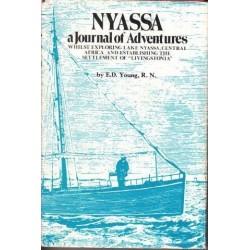 Nyassa A Journal of Adventures: Whilst Exploring Lake Nyassa, Central Africa and Establishing the Settlement of Livingstonia