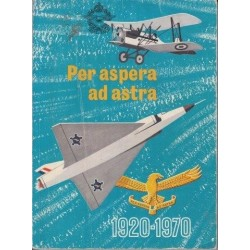 Per Aspera ad Astra - Suid-Afrikaanse Lugmag 1920 - 1970