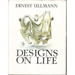 Ernest Ullmann. Designs on Life
