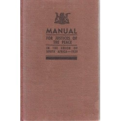 Manual for Justices of the Peace in the Union of South Africa 1939