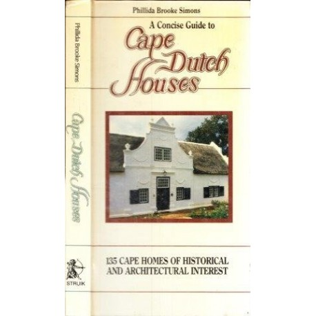 A Concise Guide to Cape Dutch Houses