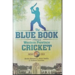 The Blue Book - A History of Western Province Cricket, 1890 - 2011 (Signed)